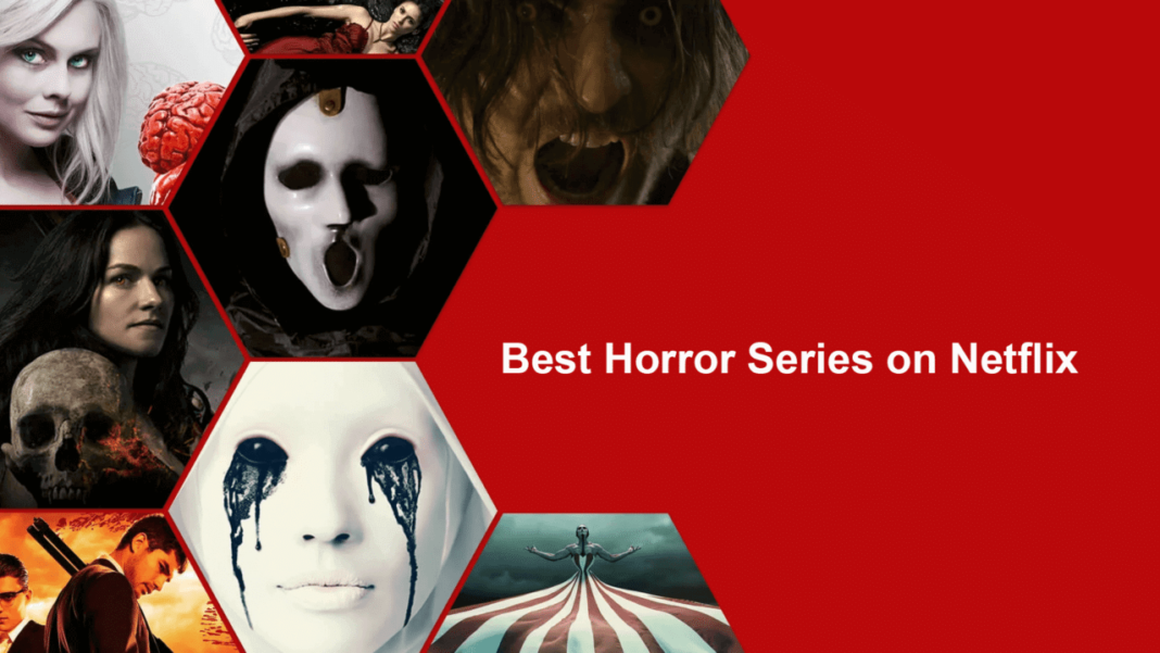 Must watch horror shows streaming on Netflix